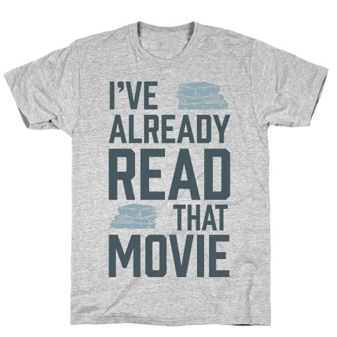 I've Already Read That Movie T-Shirt