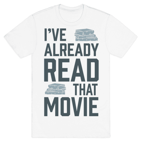 I've Already Read That Movie Mens T-Shirt