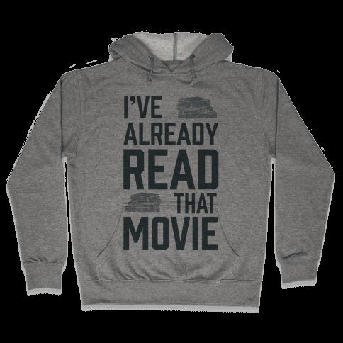 I've Already Read That Movie Hooded Sweatshirt