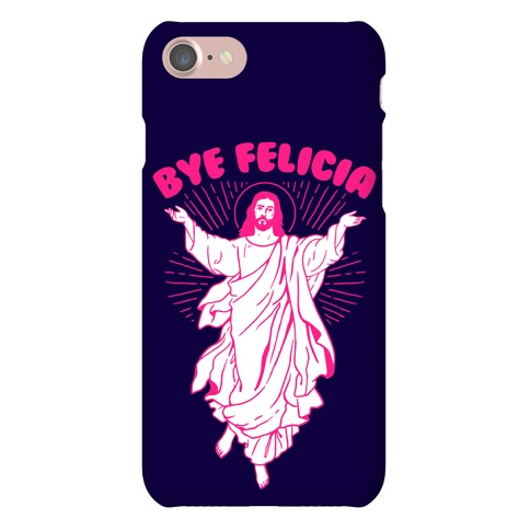 Bye Felicia Phone Case