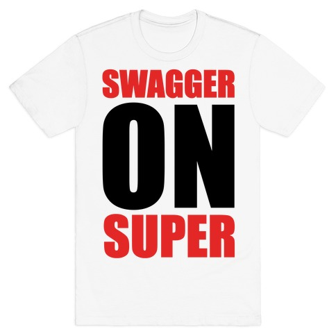 Swagger On Super Mens T-Shirt