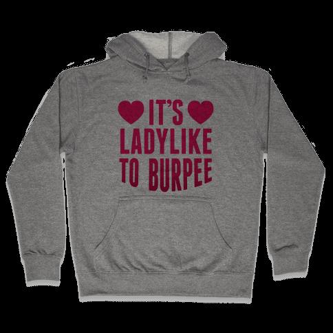 It's Ladylike To Burpee Hooded Sweatshirt