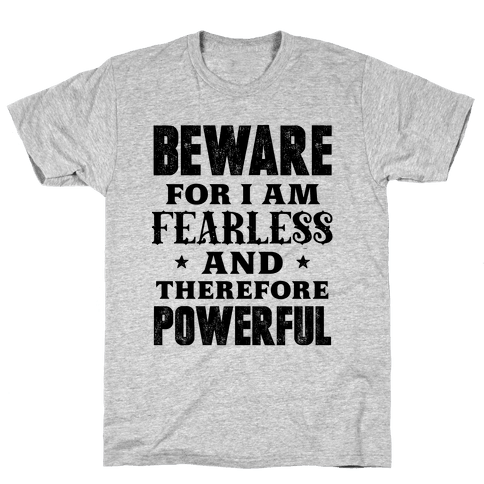Fearless and Powerful Mens T-Shirt