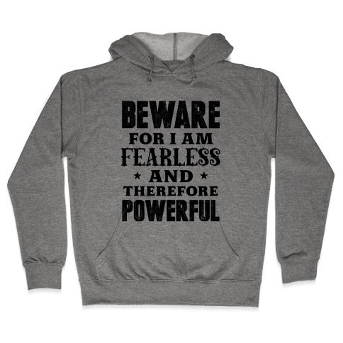 Fearless and Powerful Hooded Sweatshirt