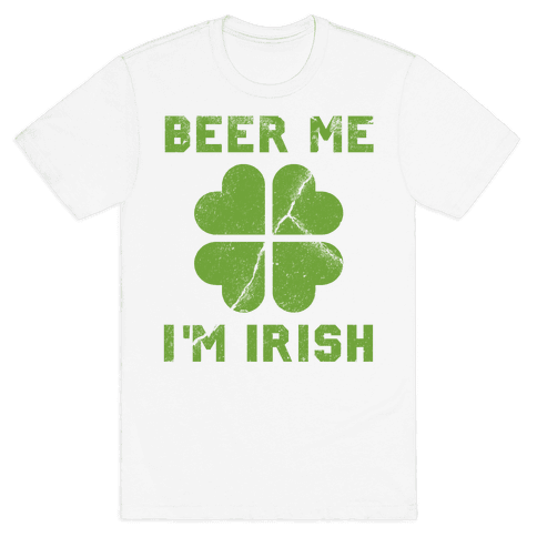 Beer Me, I'm Irish (Distressed) Mens T-Shirt