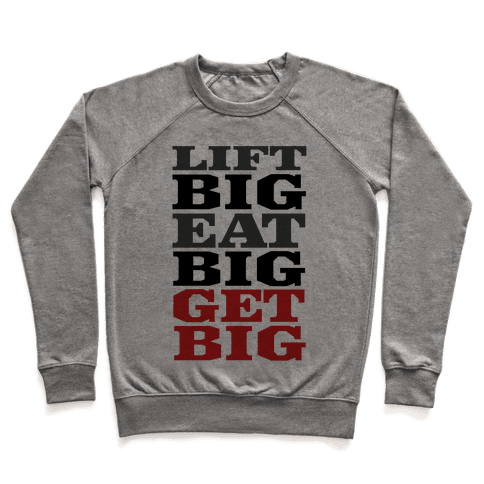 Lift Big. Eat Big. GET BIG. Pullover