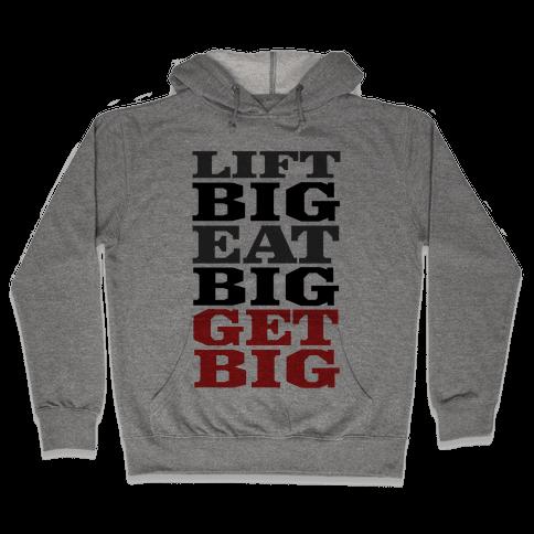 Lift Big. Eat Big. GET BIG. Hooded Sweatshirt