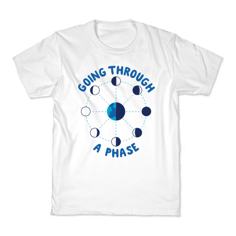 Going Through A Phase Kids T-Shirt