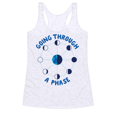 Going Through A Phase Racerback Tank Top