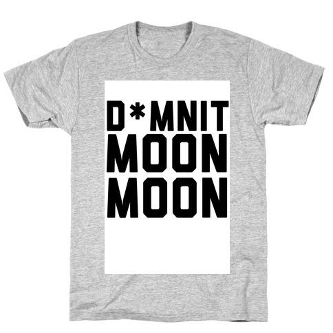 Damnit Moon Moon! T-Shirt