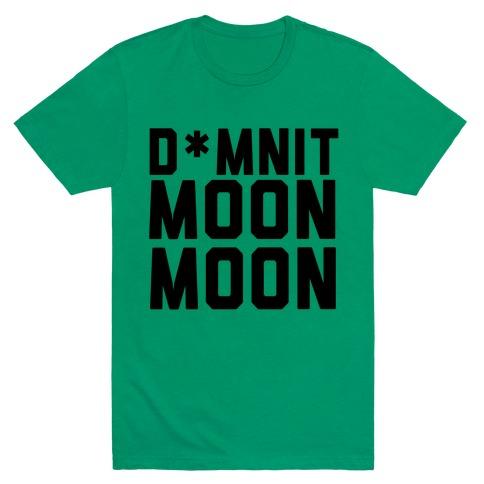 Damnit Moon Moon! Mens T-Shirt