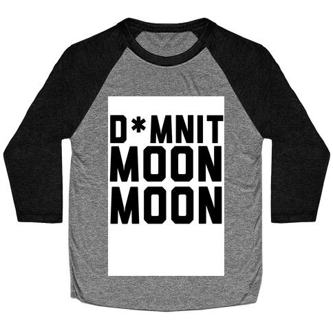 Damnit Moon Moon! Baseball Tee