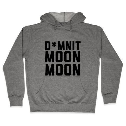 Damnit Moon Moon! Hooded Sweatshirt