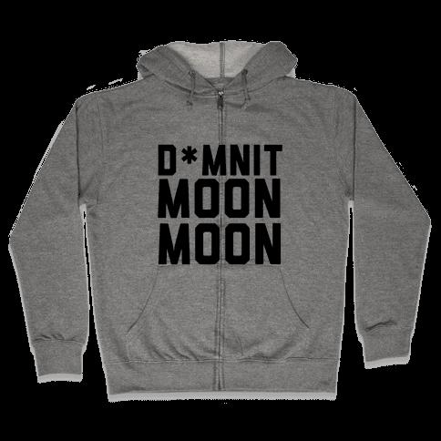 Damnit Moon Moon! Zip Hoodie