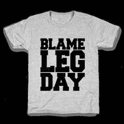 Blame Leg Day Kids T-Shirt
