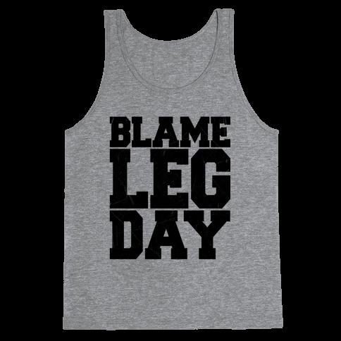 Blame Leg Day Tank Top