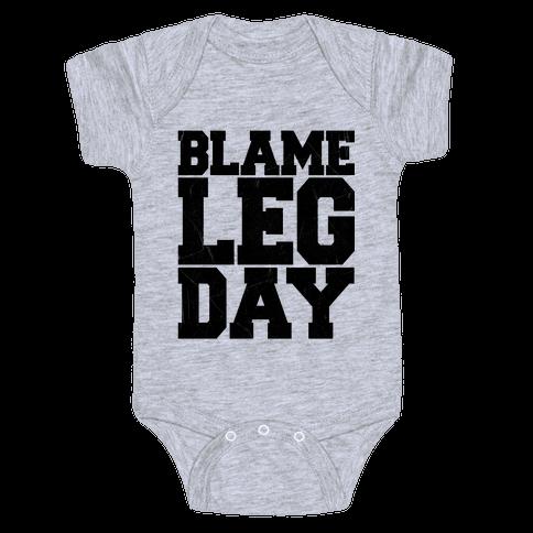 Blame Leg Day Baby Onesy