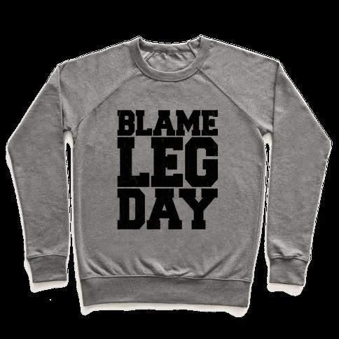 Blame Leg Day Pullover