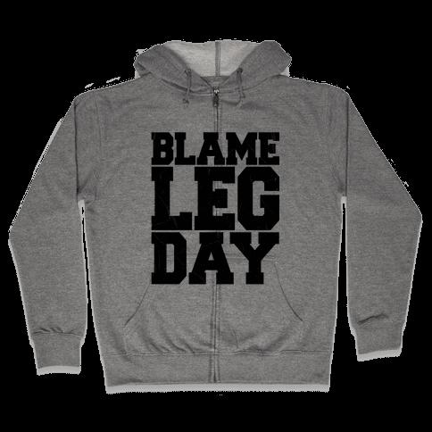 Blame Leg Day Zip Hoodie