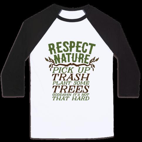 Respect Nature Baseball Tee