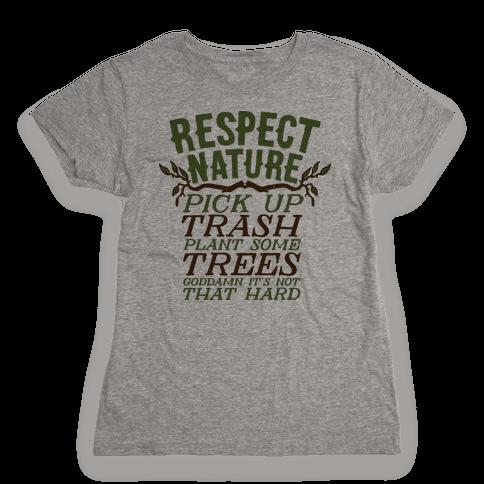 Respect Nature Womens T-Shirt