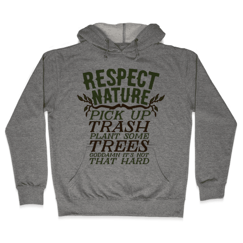 Respect Nature Hooded Sweatshirt