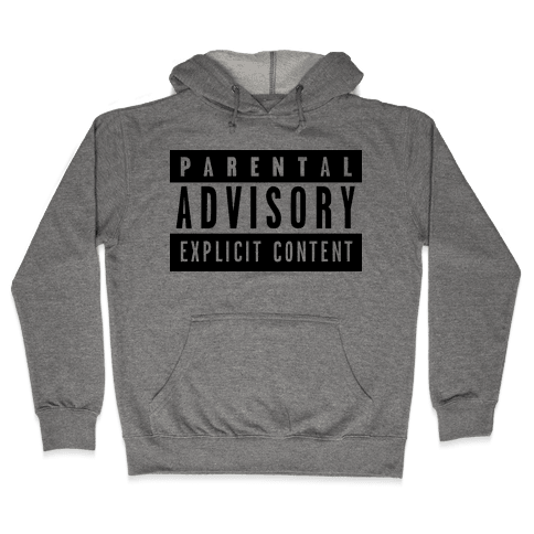 Parental Advisory Hooded Sweatshirt