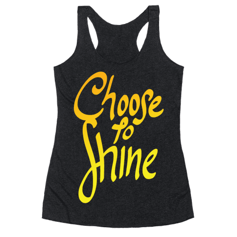 Choose To Shine Racerback Tank Top