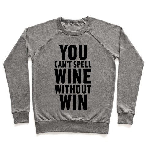 Can't Spell Wine Without Win Pullover
