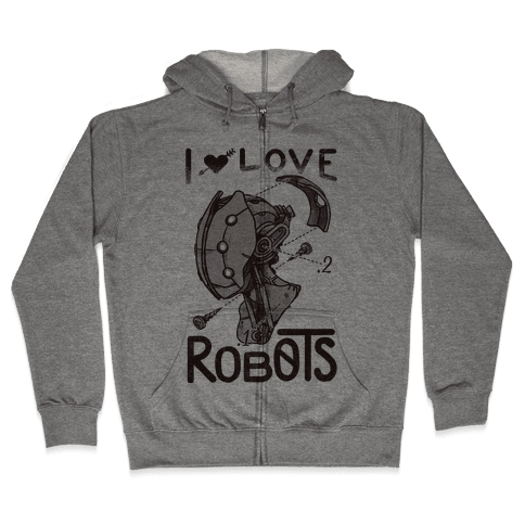 I Love Robots Zip Hoodie