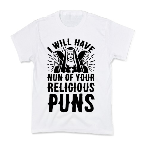 Nun Puns Kids T-Shirt