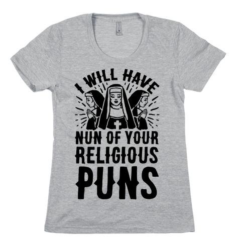 Nun Puns Womens T-Shirt