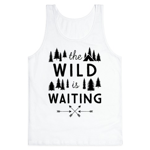 The Wild Is Waiting Tank Top