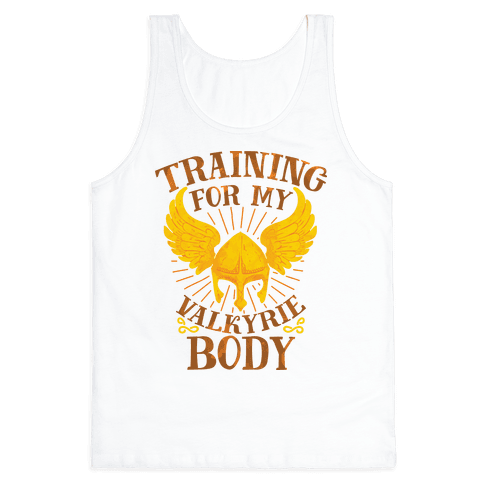 Training for My Valkyrie Body Tank Top