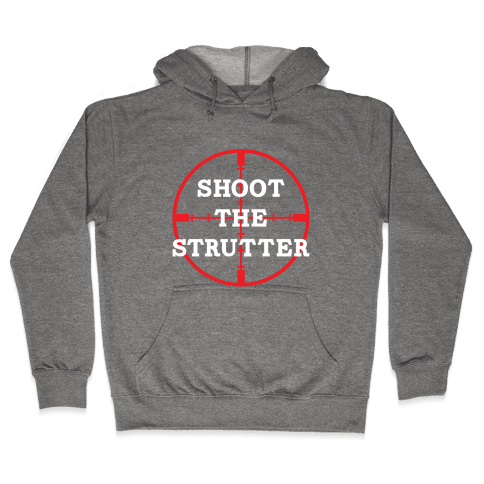 Shoot The Strutter Hooded Sweatshirt