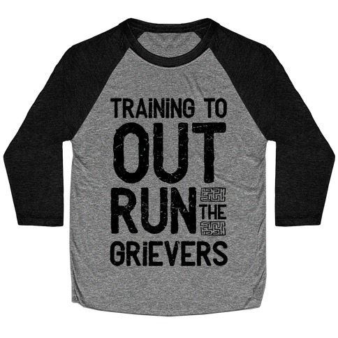 Training To Out Run The Grievers Baseball Tee