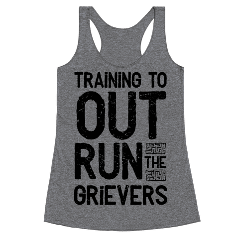 Training To Out Run The Grievers Racerback Tank Top