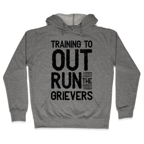 Training To Out Run The Grievers Hooded Sweatshirt