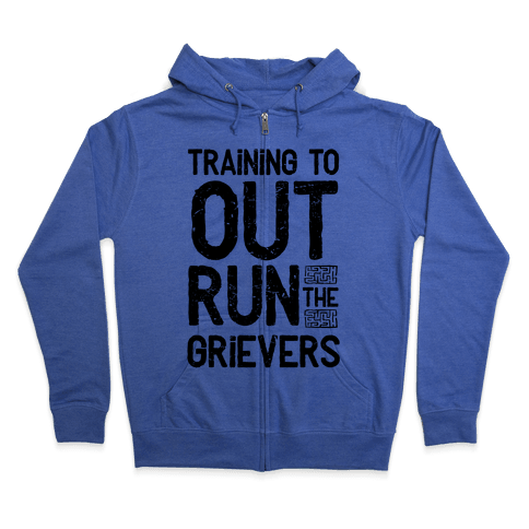 Training To Out Run The Grievers Zip Hoodie