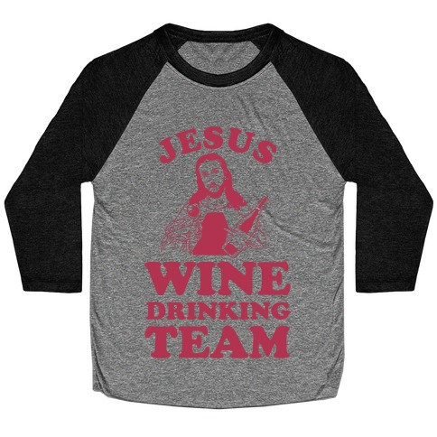 Jesus Wine Drinking Team Baseball Tee