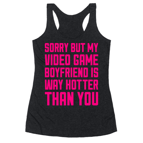 My Video Game Boyfriend Racerback Tank Top
