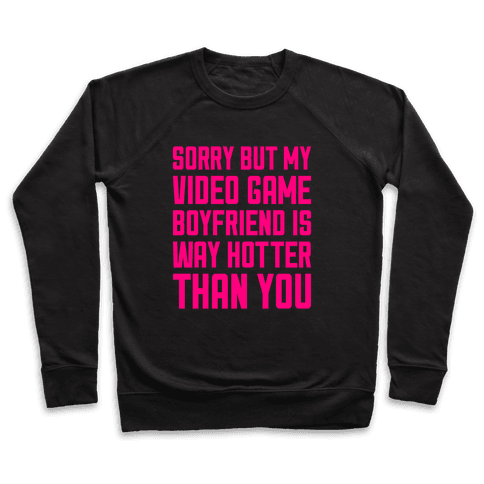 My Video Game Boyfriend Pullover