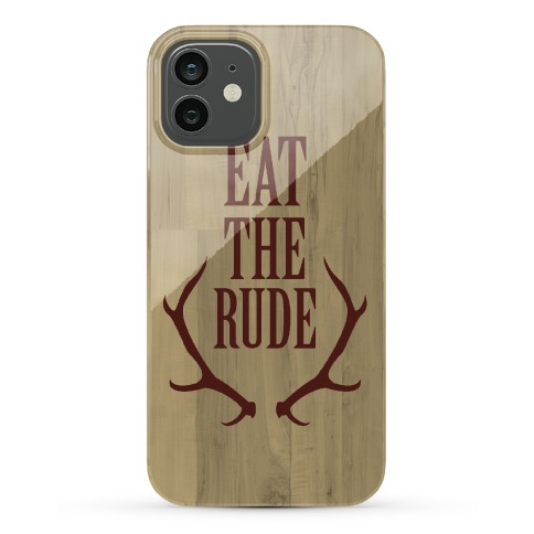 Eat The Rude Phone Case