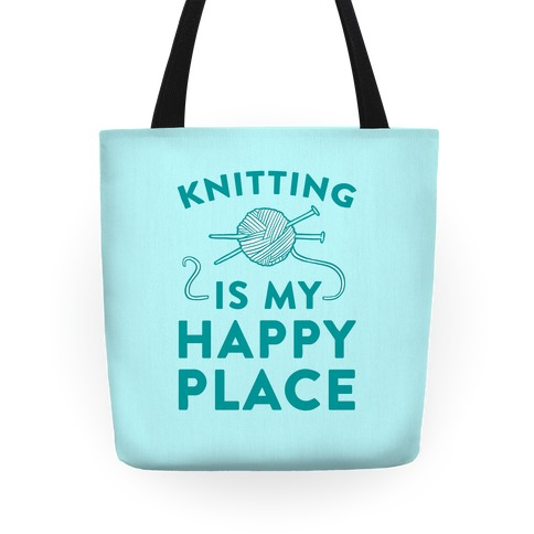 Knitting Is My Happy Place Tote