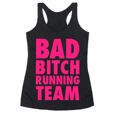 Bad Bitch Running Team Racerback Tank Top