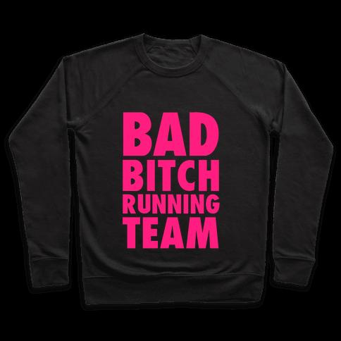 Bad Bitch Running Team Pullover