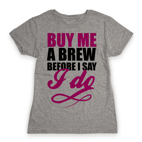 Buy Me a Brew Womens T-Shirt
