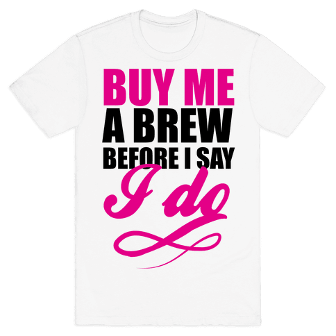 Buy Me a Brew Mens T-Shirt