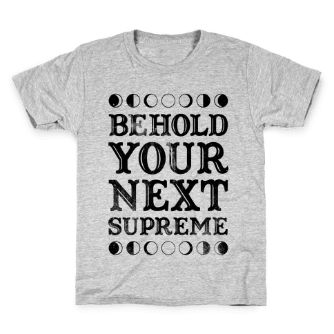 Behold Your Next Supreme Kids T-Shirt