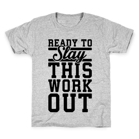 Ready To Slay This Workout Kids T-Shirt